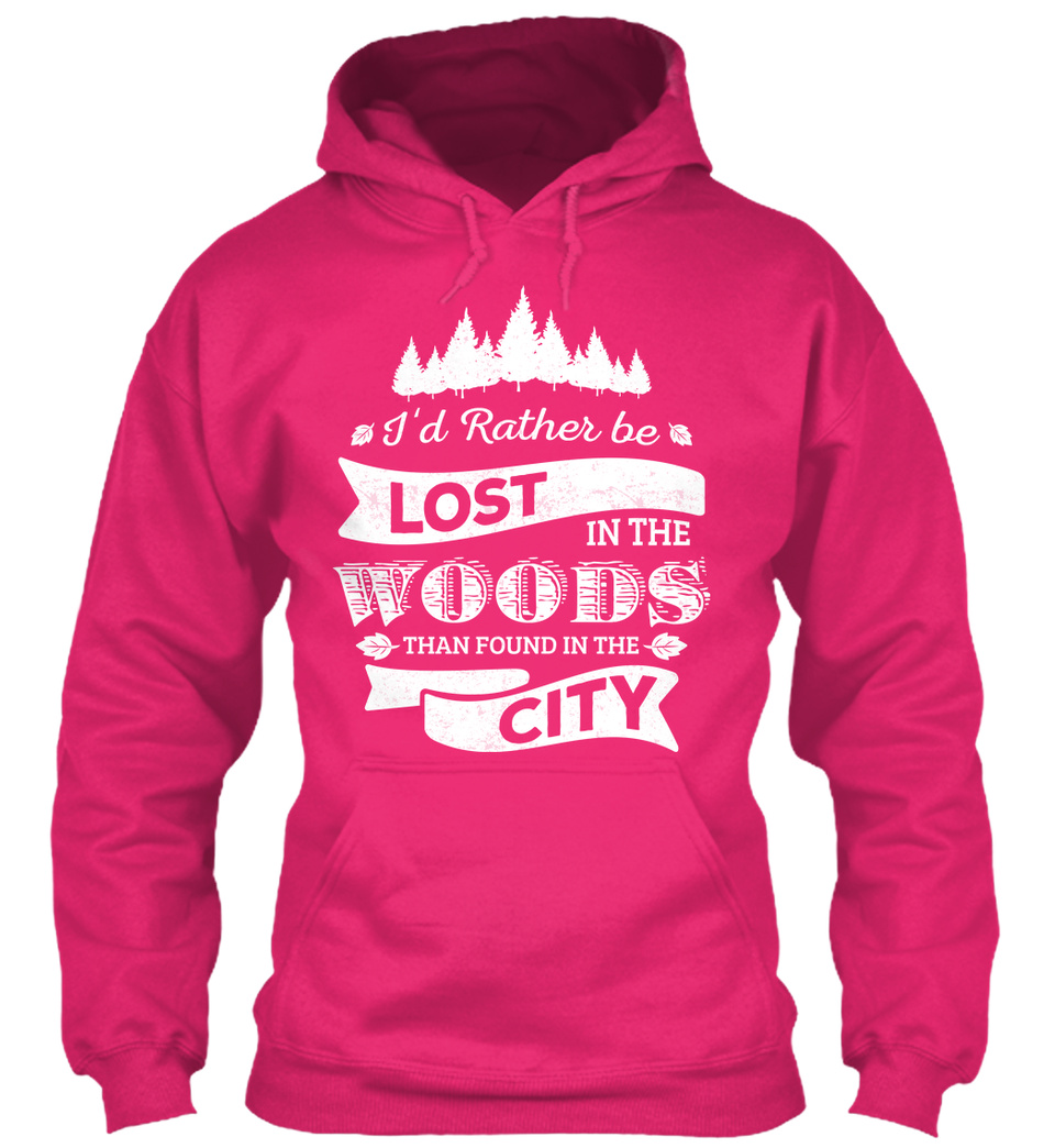 I D Rather Be Lost In The Woods Products From Adventures Are Forever Teespring