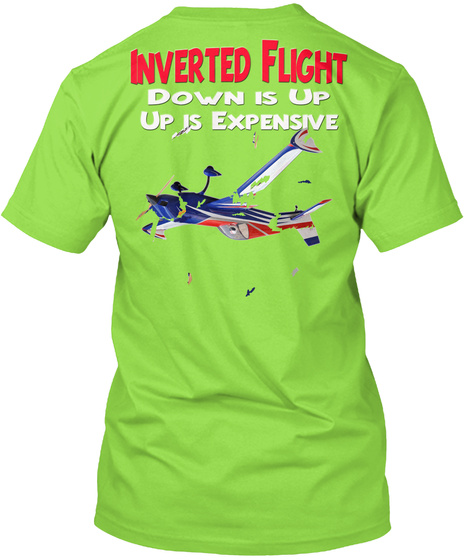 Inverted Flight Down Is Up Up Is Expensive Lime T-Shirt Back