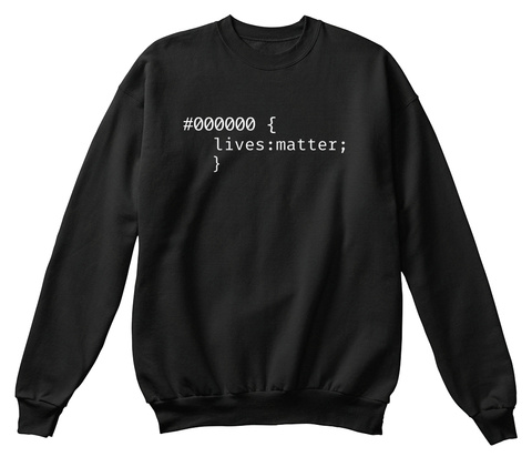 #000000 { Lives: Matter;}  Black T-Shirt Front