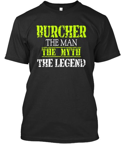 Burcher The Man The Myth The Legend Black T-Shirt Front