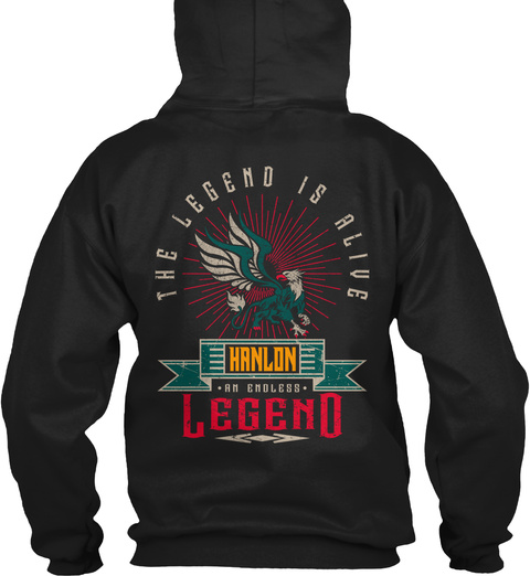 Hanlon   Alive And Endless Legend Black T-Shirt Back