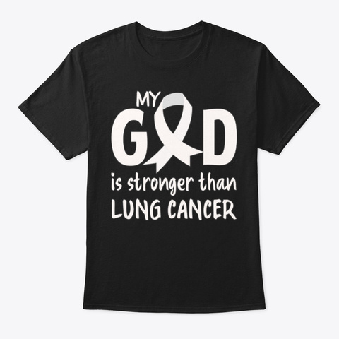Lung Cancer, My God Is Stronger Black T-Shirt Front