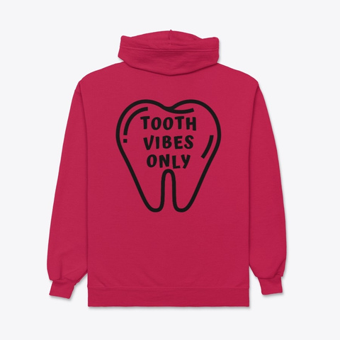 Tooth Vibes Only Deep Red T-Shirt Back