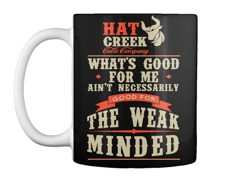 Hat Greek Calle Company What's Good For Me Ain't Necessarily Good For The Weak Minded Black T-Shirt Front