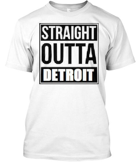Straight Outta Detroit White T-Shirt Front