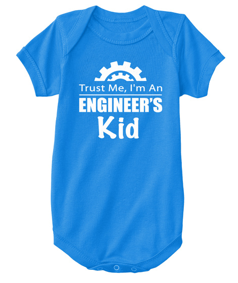 Trust Me,I'm An Engineer's Kid Royal T-Shirt Front