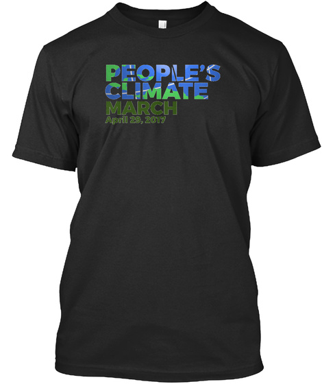 People's Climate March April 29.2017 Black T-Shirt Front
