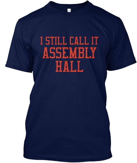 I Still Call It Assembly Hall Navy T-Shirt Front