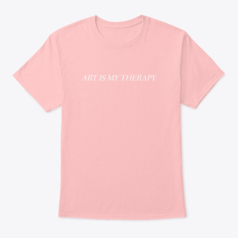 Art Is My Therapy  Pale Pink T-Shirt Front