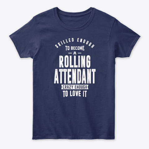 Gift For Rolling Attendant Navy T-Shirt Front