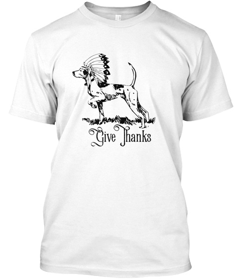 Give Thanks White T-Shirt Front