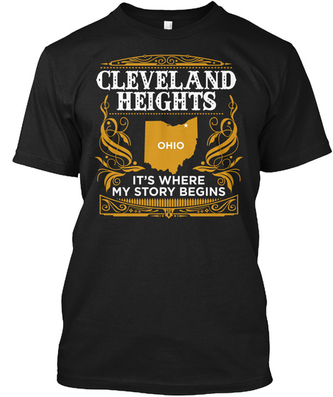 Cleveland Heights Ohio It's Where My Story Begins Black T-Shirt Front