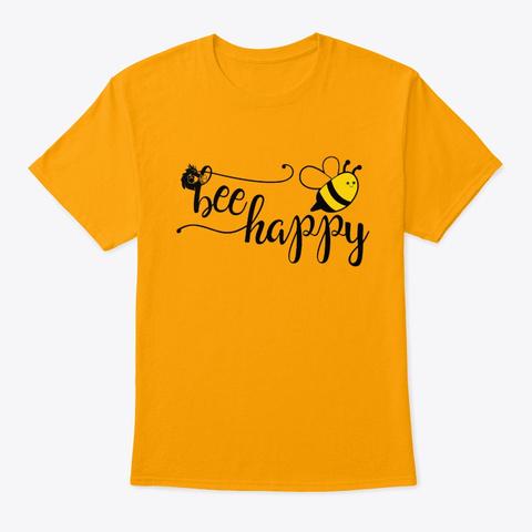 Bee Happy Pun Tshirt Gold T-Shirt Front
