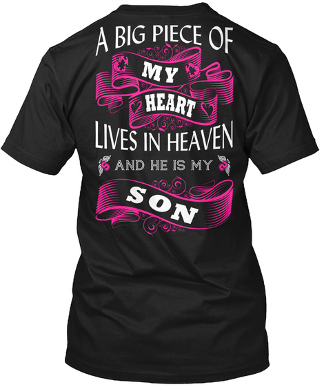 A Big Piece Of My Heart Lives In Heaven And He Is My Son Black T-Shirt Back
