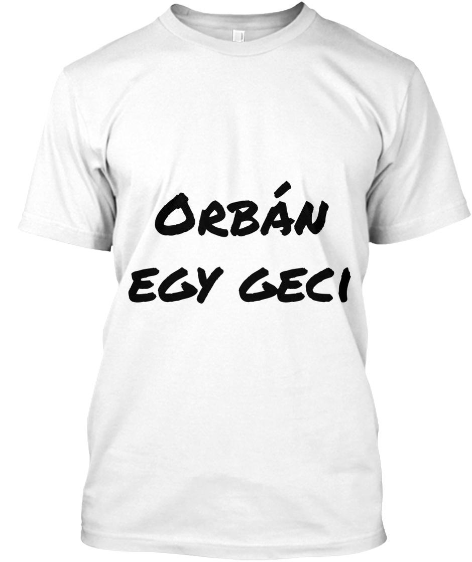 asa ieftin design atemporal magazin online Orban Geci - Orbán egy geci Products   Teespring