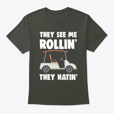 They See Me Rollin They Hatin Funny  Smoke Gray T-Shirt Front