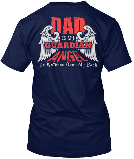 Dad  Is My Guardian Angel He Watches Over My Back Navy T-Shirt Back