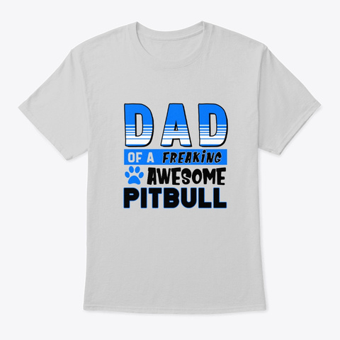 Dad Of Awesome Pitbull Light Steel T-Shirt Front