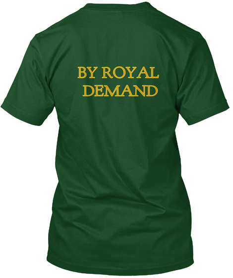 By Royal Demand Deep Forest T-Shirt Back