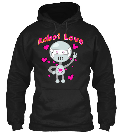 Hoodie Robot Love Hearts Black T-Shirt Front