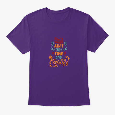 Ain't Got Time For Recess Purple T-Shirt Front