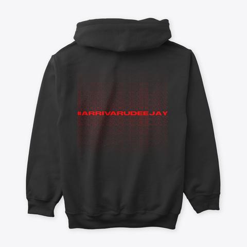 #Arrivarudeejay Hoodie Black T-Shirt Back