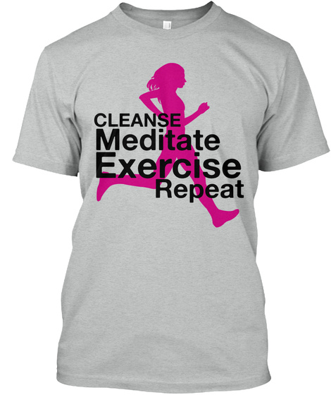 Cleanse Meditate Exercise Repeat Athletic Grey T-Shirt Front