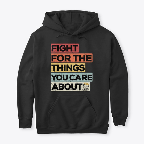 Fight For The Things Ruth Ginsburg Black T-Shirt Front