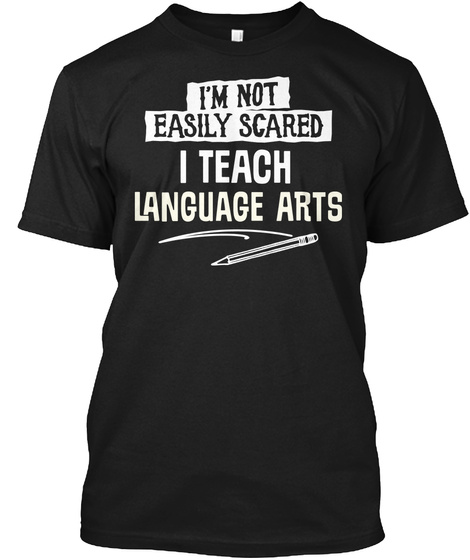 Funny Gift For Language Arts Teachers And Instructors Black T-Shirt Front