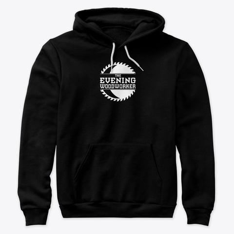 Evening Woodworker Sweatshirt Black T-Shirt Front