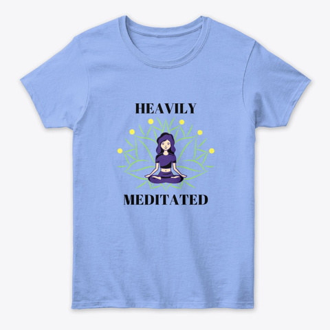 Heavily Meditated Light Blue T-Shirt Front