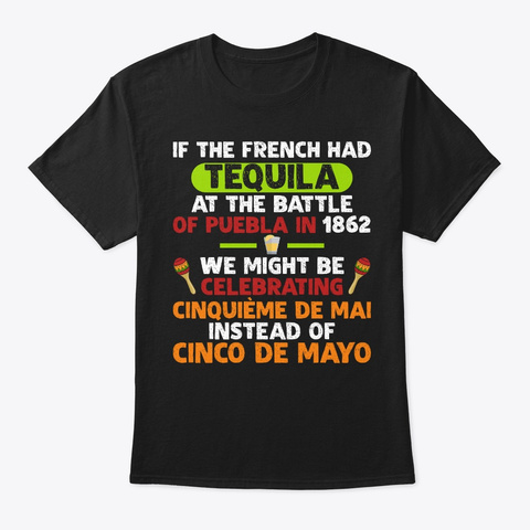 Celebrating Cinquieme De Mai Cinco Gift Black T-Shirt Front