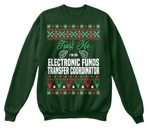 Trust Me I'm An Electronics Funds Transfer Coordinator Deep Forest  T-Shirt Front