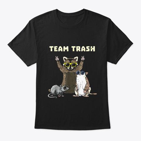 Team Trash Opossum Raccoon Rat Funny Black T-Shirt Front