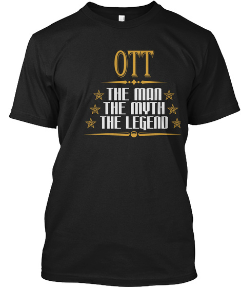 Ott The Man The Myth The Legend Black T-Shirt Front