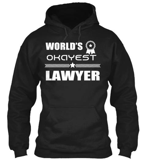 Worlds Okayest Lawyer Black T-Shirt Front