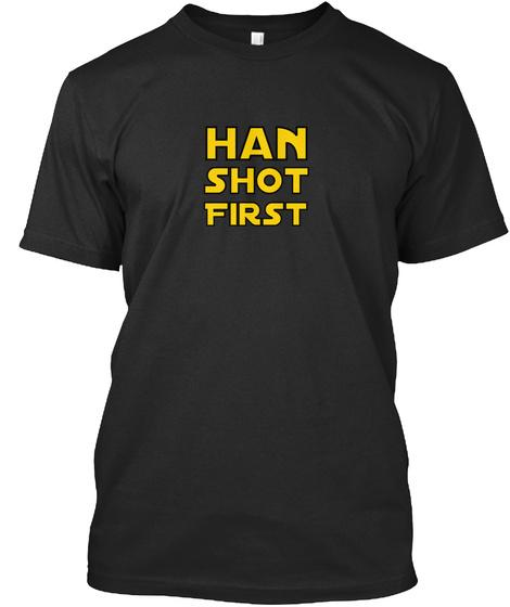 Han Shot First Black T-Shirt Front