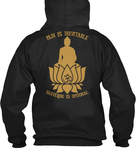 Pain Is Inevitable Suffering Is Optional Black T-Shirt Back