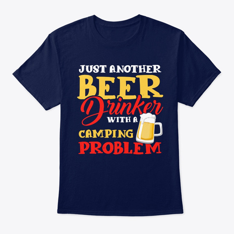 Just Another Beer Drinker With A Camping Navy T-Shirt Front