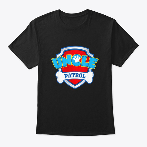 Funny Uncle Patrol T Shirt Dog Mom Black T-Shirt Front