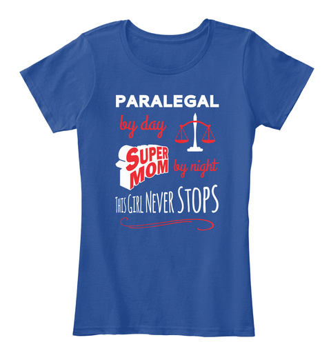 Paralegal By Day Super Mom By Night This Girl Never Stops Deep Royal  T-Shirt Front