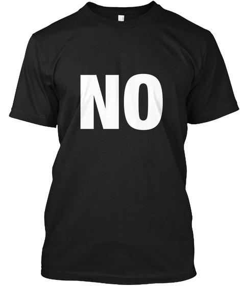 No Black T-Shirt Front