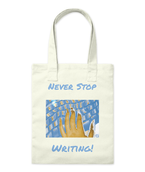 Never Stop Writing! Natural T-Shirt Front
