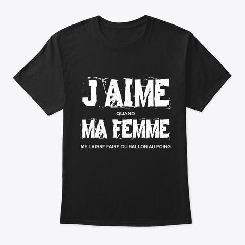 Ballon Au Poing J'aime Ma Femme Black T-Shirt Front