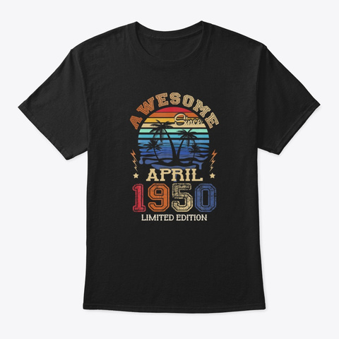 Awesome April 1950 70 Years Old Birthday Black T-Shirt Front
