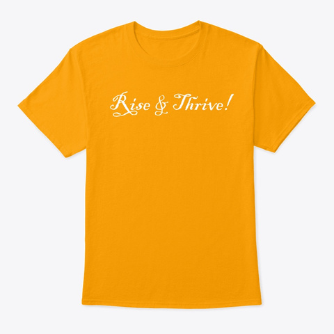 Rise & Thrive Gold T-Shirt Front