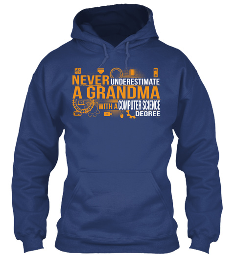 Never Underestimate A Grandma With A Computer Science Degree  Airforce Blue T-Shirt Front