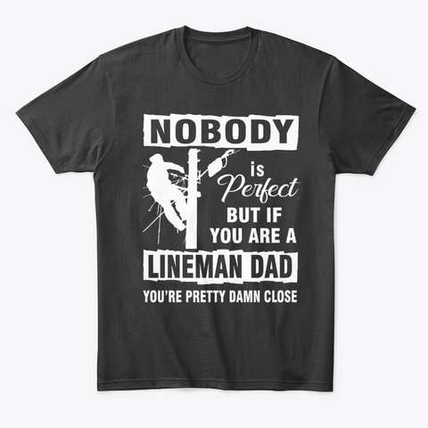 Proud Power Linemen Dad For Father's Day Black T-Shirt Front