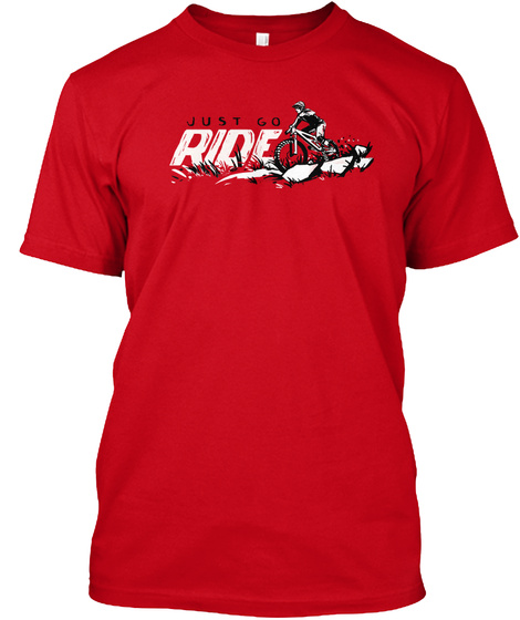 Just Go Ride Red T-Shirt Front