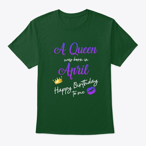 A Queen Was Born In April Deep Forest T-Shirt Front